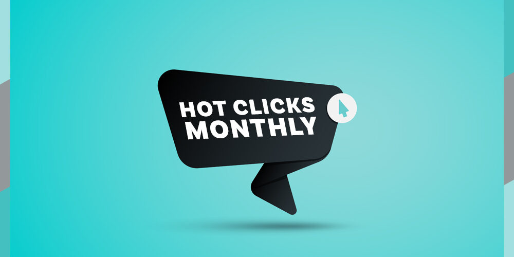 Hot Clicks Monthly: What Did Integrators Click On This Month? July 2021