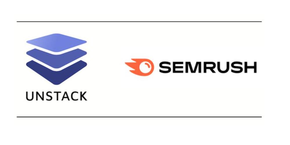 Unstack Announces Integration With Semrush SEO Tools