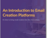 It's Time to Bring Email Creation into the 21st Century