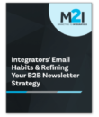 Integrators' Email Habits & Refining Your B2B Newsletter Strategy
