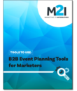 Tools To Use: B2B Event Planning Tools for Marketers
