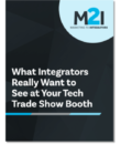 What Integrators Really Want to See at Your Tech Trade Show Booth